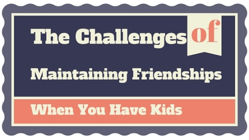 Maintaining friendships with kids